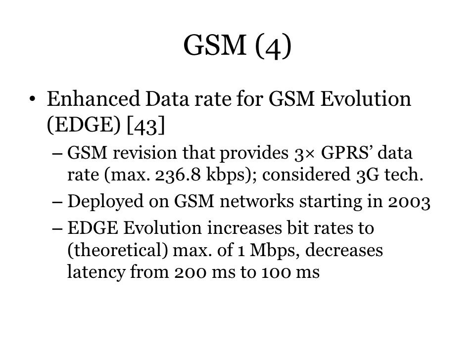 GSM (4) Enhanced Data rate for GSM Evolution (EDGE) [43]
